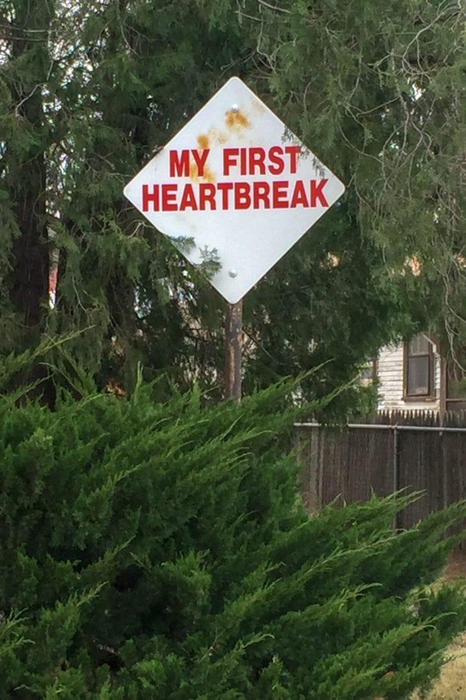 """""""My first heartbreak."""""""